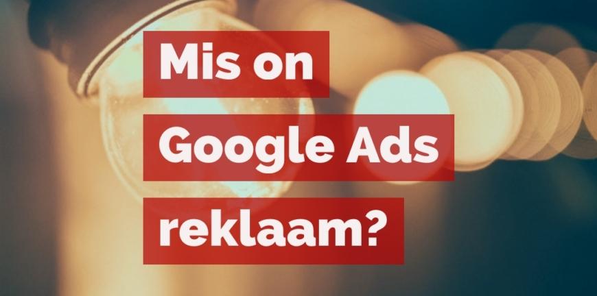 MIS ON GOOGLE ADS (ADWORDS) REKLAAM?